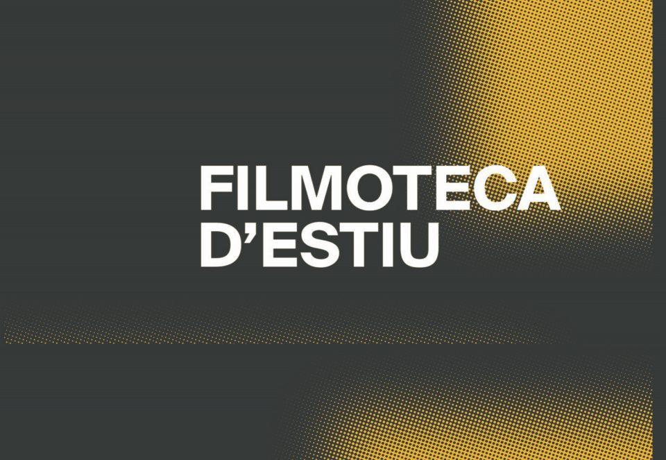 FESTIVAL. Filmoteca d'Estiu